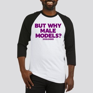 But Why Male Models Baseball Jersey