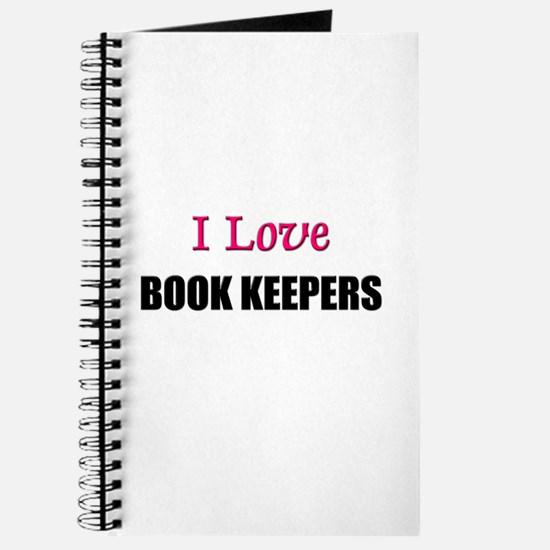 I Love BOOK KEEPERS Journal