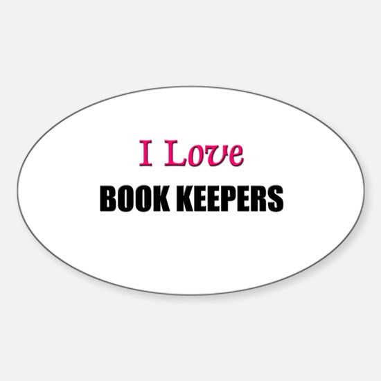 I Love BOOK KEEPERS Oval Decal