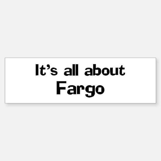 About Fargo Bumper Bumper Bumper Sticker
