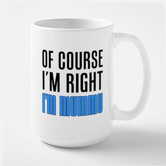 I'm Right Mummu Drinkware Mugs