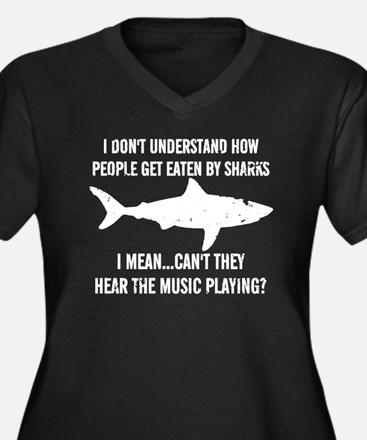 Why do people get eaten by shark Plus Size T-Shirt