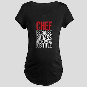 Badass Chef Maternity T-Shirt