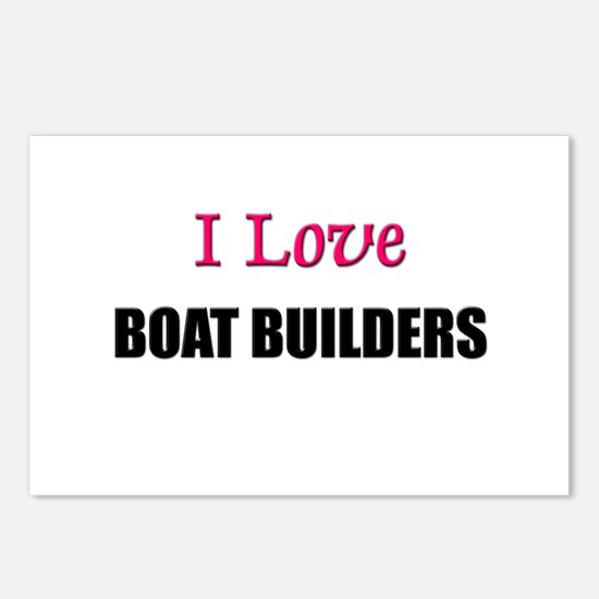 I Love BOAT BUILDERS Postcards (Package of 8)