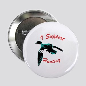 """I support hunting. 2.25"""" Button"""