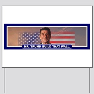 MR. TRUMP, BUILD THAT WALL Yard Sign