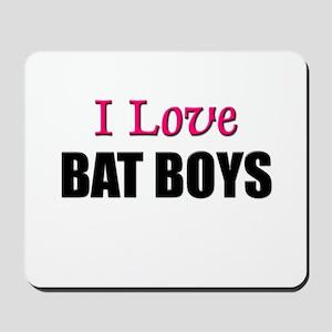 I Love BAT BOYS Mousepad