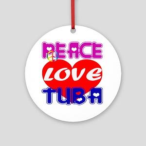 Peace Love Tuba Round Ornament