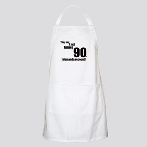 They say I just turned 90... BBQ Apron