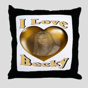 I Love Becky Throw Pillow