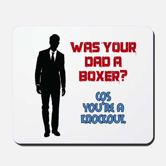 Was Your Dad a Boxer? Mousepad