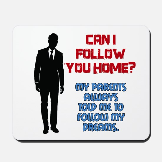 Can I Follow You Home? Mousepad