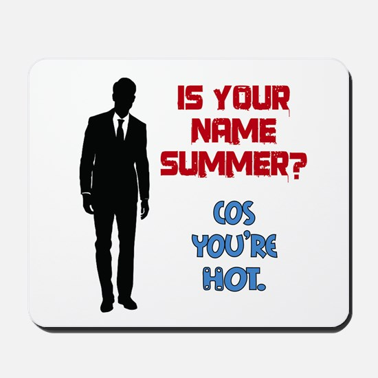 Is Your Name Summer? Mousepad