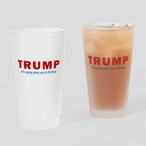 Trump - Saying What You're Thinking Drinking Glass