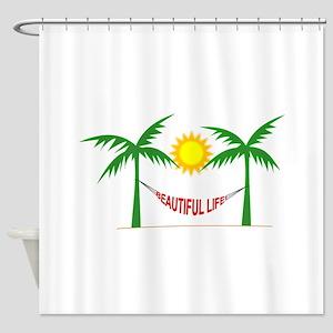 Beautiful Life Shower Curtain