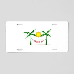 Beautiful Life Aluminum License Plate
