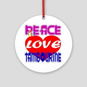 Peace Love Tambourine Round Ornament