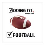 Doing It! FootBall Square Car Magnet 3