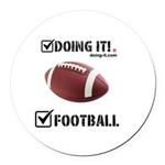 Doing It! FootBall Round Car Magnet