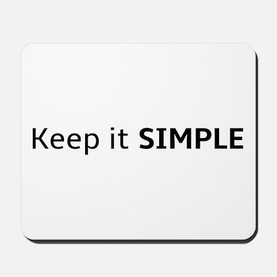 Keep it SIMPLE Mousepad