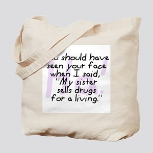Sister Sells Drugs Tote Bag