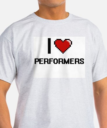 I Love Performers Digital Design T-Shirt