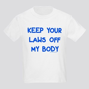 Keep Your Laws Off My Body Kids T-Shirt