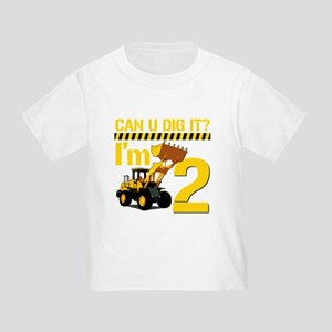 Can You Dig It Im 2 T Shirt
