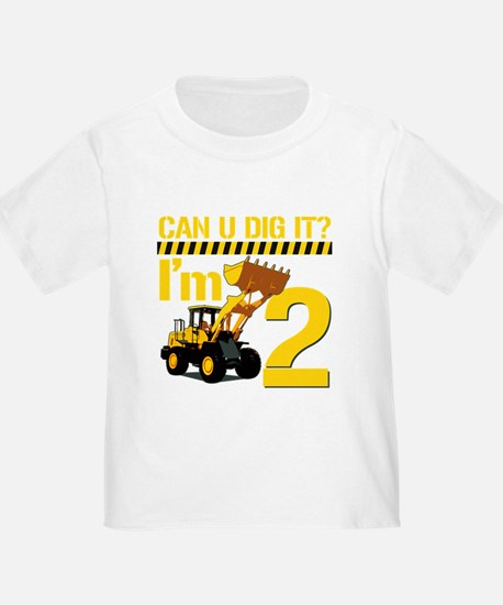 Can You Dig It? Im 2 T-Shirt