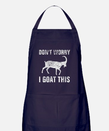 Don't worry I goat this - distressed Apron (dark)
