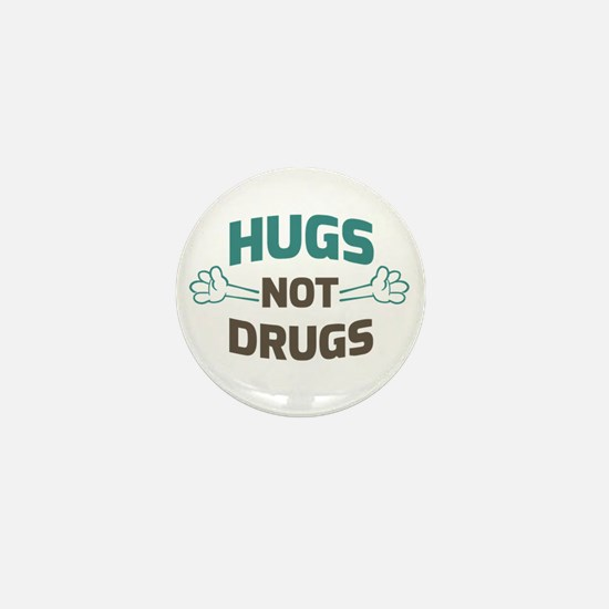 Hugs! Not Drugs Mini Button