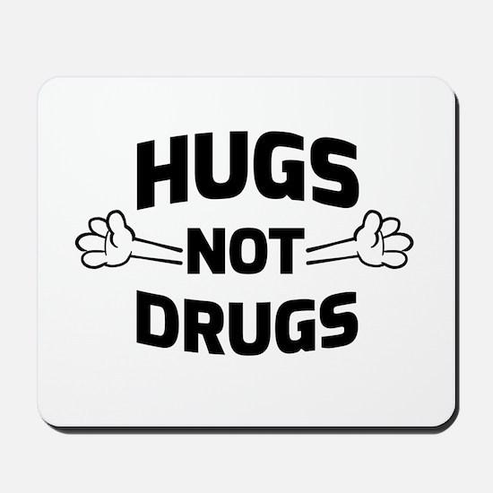 Hugs! Not Drugs Mousepad