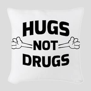 Hugs! Not Drugs Woven Throw Pillow