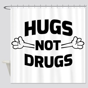 Hugs! Not Drugs Shower Curtain