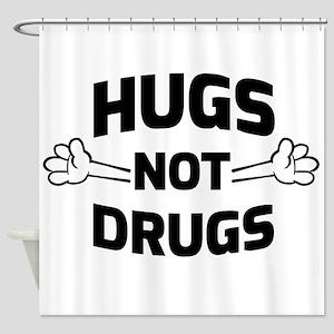 Hugs! Not Drugs Shower Curtain