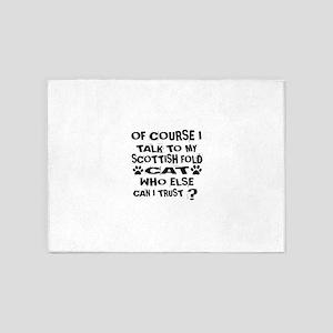 Of Course I Talk To My Scottish Fol 5'x7'Area Rug
