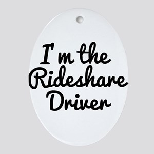 I'm the Rideshare Driver Uber Car Oval Ornament