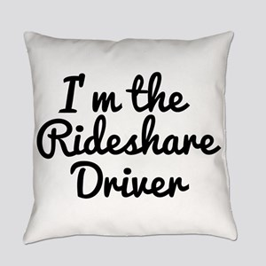 I'm the Rideshare Driver Uber Car Everyday Pillow