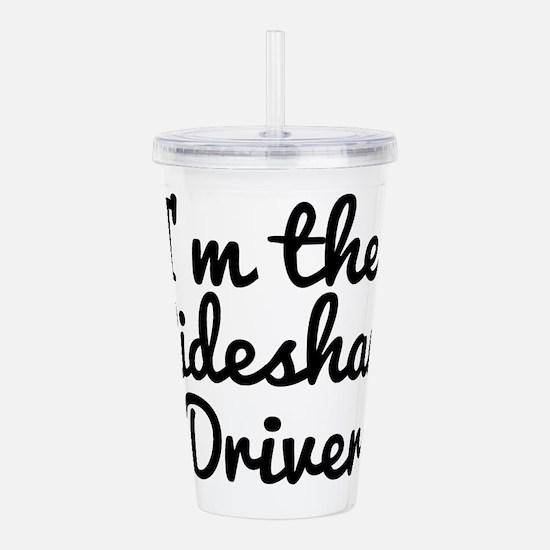 I'm the Rideshare Driv Acrylic Double-wall Tumbler