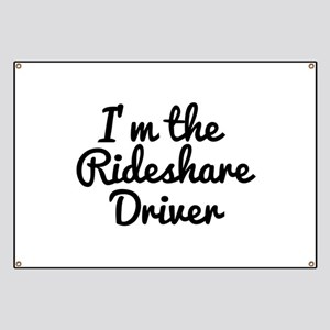 I'm the Rideshare Driver Uber Car Banner