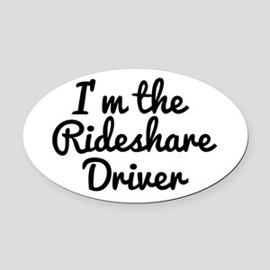 I'm the Rideshare Driver Uber Car Oval Car Magnet