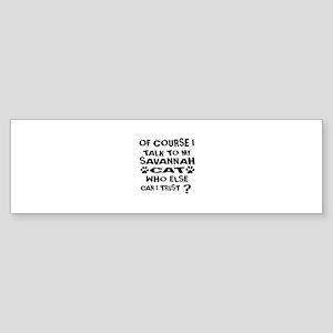 Of Course I Talk To My Savannah C Sticker (Bumper)