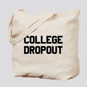 College Dropout Tote Bag