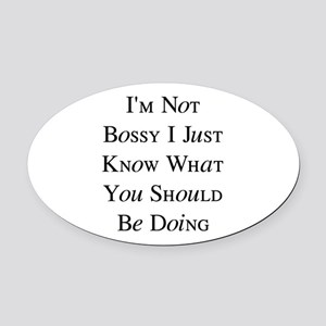 I'm Not Bossy Oval Car Magnet