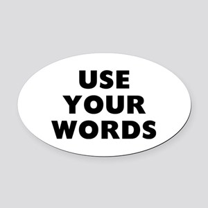 Use Words Oval Car Magnet