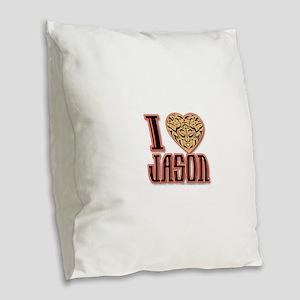 I Love Jason Burlap Throw Pillow