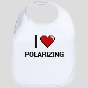 I Love Polarizing Digital Design Bib