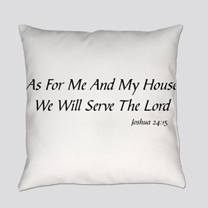 AS FOR ME AND MY HOUSE WE WILL SER Everyday Pillow