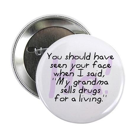 Grandma Sells Drugs Button