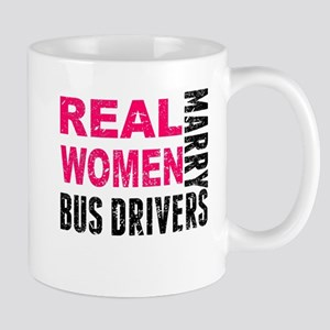 Real Women Marry Bus Drivers Mugs